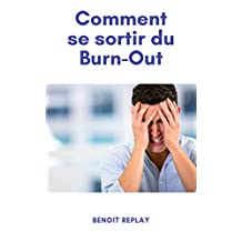 Comment se sortir du Burn-Out (French Edition)