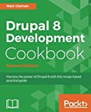Book cover from Drupal 8 Development Cookbook - Second Edition: Harness the power of Drupal 8 with this recipe-based practical guide by Matt Glaman