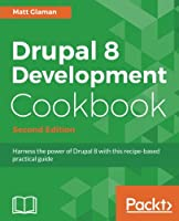 Drupal 8 Development Cookbook, 2nd Edition Front Cover