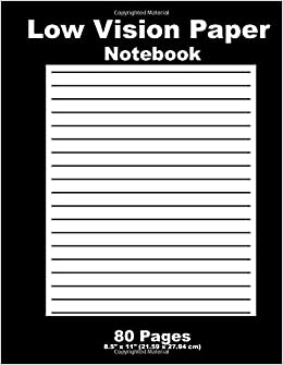 Book Low Vision Paper Notebook: Bold Line White Paper, For Low Vision, Great for Students, Work,Writers,school, note taking 8.5