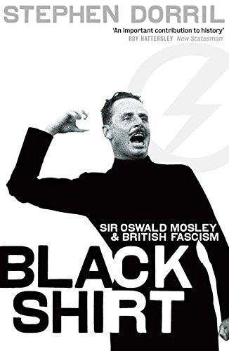 Download Black Shirt: Sir Oswald Mosley and British Fascism pdf epub