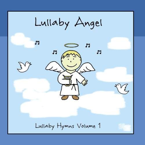 Lullaby Hymns Volume 1 by Lullaby Angel