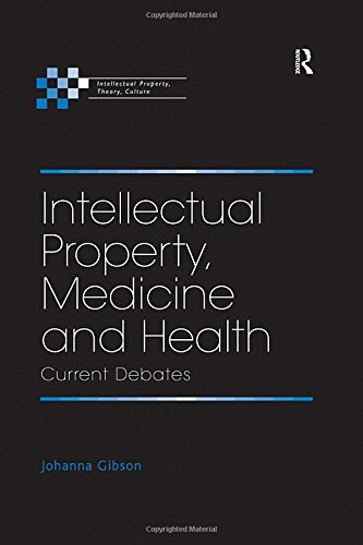 Intellectual Property, Medicine and Health: Current Debates (Intellectual Property, Theory, Culture) (Best Llm Programs In Us)