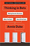 [By Annie Duke ] Thinking in Bets: Making Smarter Decisions When You Don't Have All the Facts (Hardcover)【2018】by Annie Duke (Author) (Hardcover)
