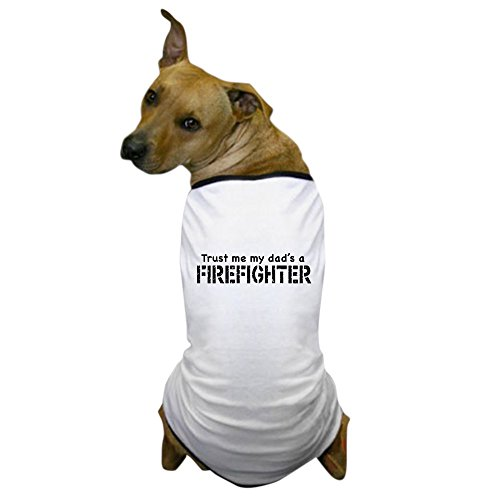 CafePress - Trust Me My Dad's A Firefighter Dog T-Shirt - Dog T-Shirt, Pet Clothing, Funny Dog (Dog Firefighter Costume)
