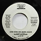 Karen Jackson 45 RPM (And Now I'm) Born Again / (And Now I'm) Born Again