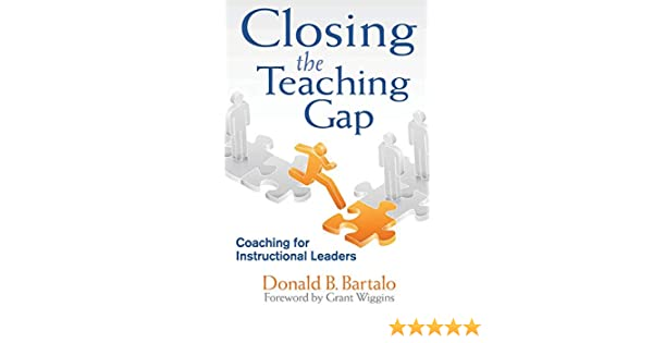 Closing The Teaching Gap Coaching For Instructional Leaders Bartalo Donald B 9781452217093 Amazon Com Books