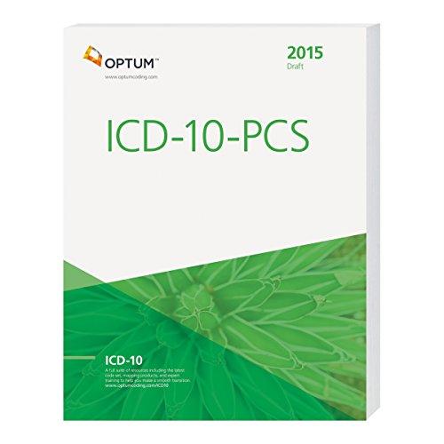 ICD-10-PCS Draft - 2015 (Optum Icd 10)