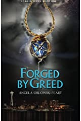 Forged by Greed: Forged Series, Book One (Volume 1) Paperback