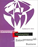 Growing and Managing an Entrepreneurial Business, Kathleen R. Allen, 0395906709