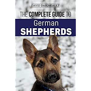 The Complete Guide to German Shepherds: Selecting, Training, Feeding, Exercising, and Loving your new German Shepherd Puppy 28