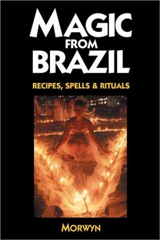 Magic from Brazil: Recipes, Spells & Rituals - Magic Phos