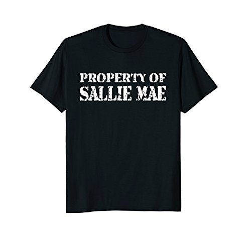 College Grad Property Of Sallie Mae Student Loans T Shirt