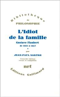 L'Idiot de la famille, tome 1 : Gustave Flaubert de 1821 à 1857 par Jean-Paul Sartre