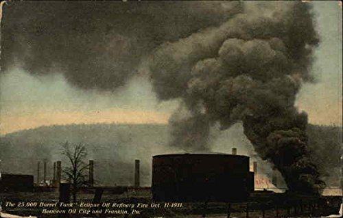 (The 25,000 Barrel Tank Eclipse Oil Refinery Fire Oil City, Pennsylvania Original Vintage Postcard)