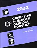Griffith's 5-Minute Clinical Consult, 2002, Dambro, Mark R., 0781736366