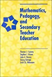 Mathematics, Pedagogy, and Secondary Teacher Education, Thomas J. Cooney and Stephen I. Brown, 0325001154