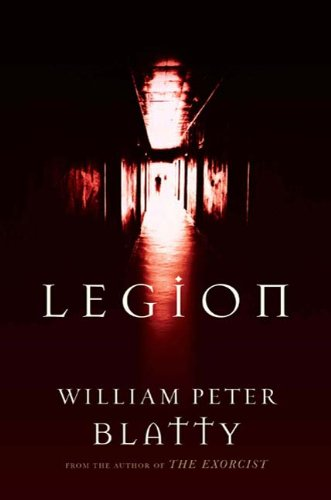 Legion: A Novel from the Author of The Exorcist