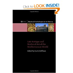 Late Antique and Medieval Art of the Mediterranean World Eva R. Hoffman