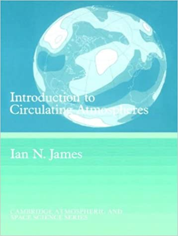 Introduction to circulating atmospheres cambridge atmospheric and introduction to circulating atmospheres cambridge atmospheric and space science series fandeluxe Images