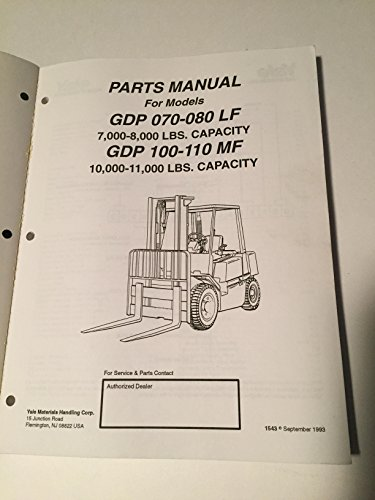 - Yale Fork Truck Parts Manual GDP 070 080 LF 100 110 MF 7000 8000 10000 11000 pund capacity lift truck book