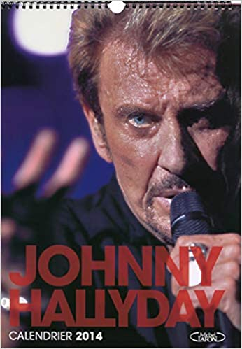 Calendrier Johnny Hallyday 2014 Amazon Fr Johnny Hallyday