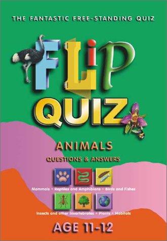 Animals Age 11-12: Flip Quiz: Questions & Answers (Flip Quiz series) (Animal Quiz Questions And Answers For Adults)