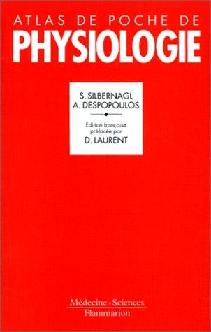 Atlas de poche de physiologie : Atlas commenté de physiologie humaine pour étudiants et praticiens Poche – 14 mai 1992 S. (Stefan) Silbernagl A. (Agamemnon) Despopoulos D Laurent 2257124391