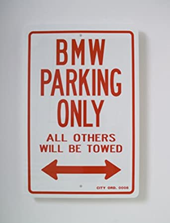 Amazoncom BMW Parking Only Sign Automotive - Bmw parking only signs