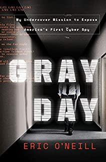 Book Cover: Gray Day: My Undercover Mission to Expose America's First Cyber Spy