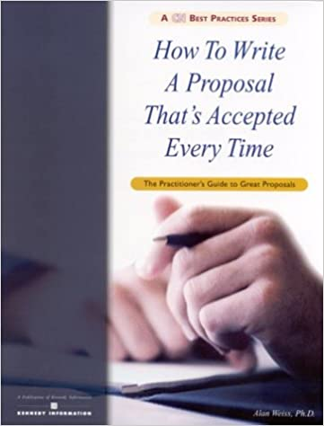 How to write a proposal thats accepted every time alan weiss how to write a proposal thats accepted every time alan weiss 9781932079111 amazon books fandeluxe Images