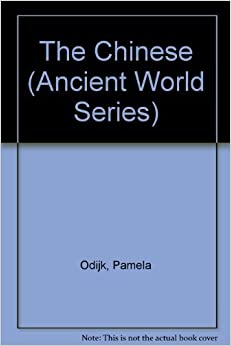 The Chinese (Ancient World Series) by Pamela Odijk (1991-06-01)