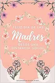 feliz dia de las madres desde una distancia social: regalo dia de las madres 2020 | Regalo de cuarentena para el día de la madre, regalo divertido ... cuarentena divertida para el día de la madre