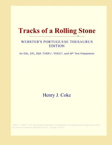 Tracks of a Rolling Stone (Webster's Portuguese Thesaurus Edition) by ICON Group International, Inc.