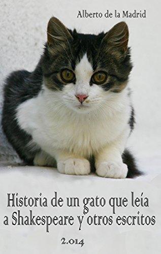Historia de un gato que leía a Shakespeare y otros escritos (Spanish Edition) by