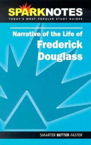 Narrative of the Life of Frederick Douglass (SparkNotes Literature Guide) (SparkNotes Literature Guide Series) (From The Souls Of Black Folk Sparknotes)