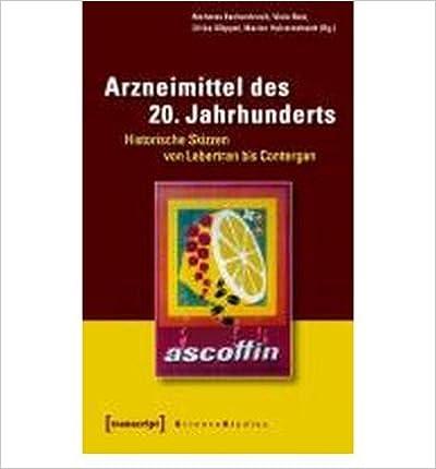 Arzneimittel des 20. Jahrhunderts: Historische Skizzen von Lebertran bis Contergan (Science Studies) (Paperback)(German) - Common