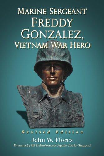 Marine Sergeant Freddy Gonzalez, Vietnam War Hero by McFarland