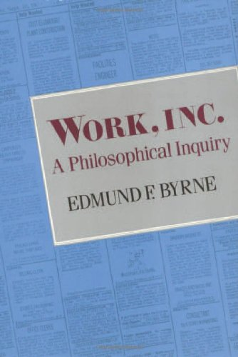 Work, Inc.: A Philosophical Inquiry