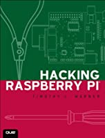 Hacking Raspberry Pi Front Cover