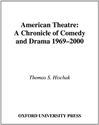 American Theatre: A Chronicle of Comedy and Drama, 1969-2000