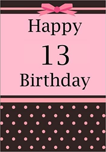 Happy Birthday: Birthday Notebook For 11 Years Old |8.25 x 6   Lined Journal  (100 Pages) (Birthday Notebooks and Journals)