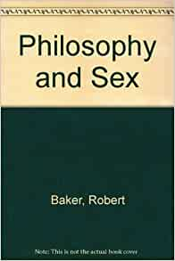 Sex and philosophy consider