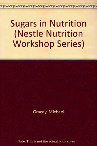 Sugars in Nutrition (Nestle Nutrition Workshop Series)