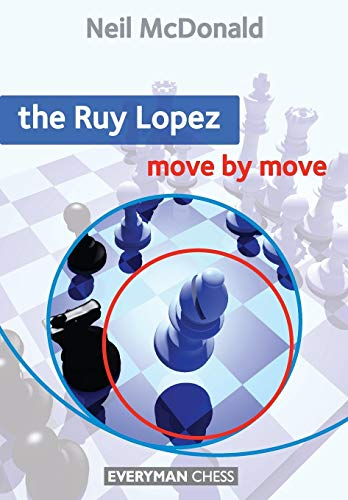 Ruy Lopez: Move by Move (Everyman Chess) (Best Opening Chess Moves)