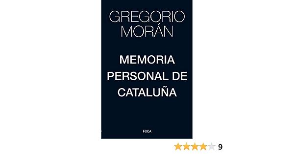 Memoria personal de Cataluña: 171 (Investigación): Amazon.es: Morán Suárez, Gregorio: Libros