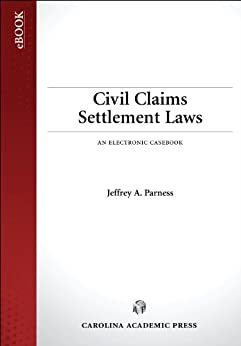 Civil Claims Settlement Laws: An Electronic Casebook by [Parness, Jeffrey]