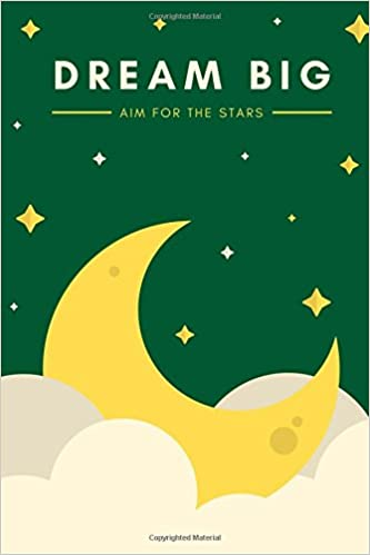 Dream Big, Aim for the Stars: 100 Lined Pages, Daily Journal ...