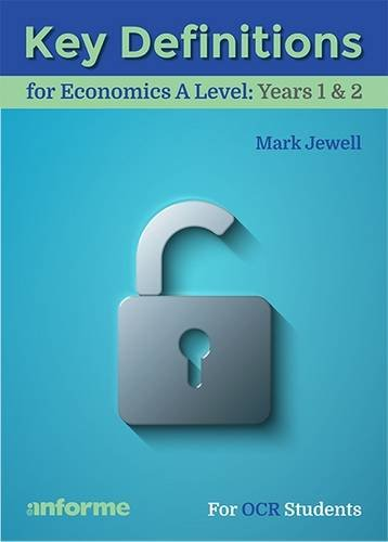 Key Definitions for Economics A Level: Years 1 & 2 - for OCR Students pdf