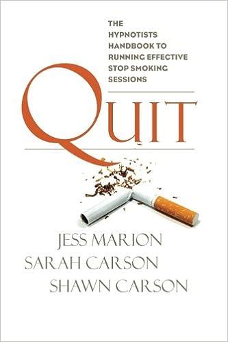 Quit: The Hypnotist's Handbook to Running Effective Stop